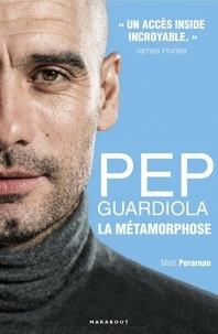 Marti Perarnau - Pep Guardiola - La métamorphose.