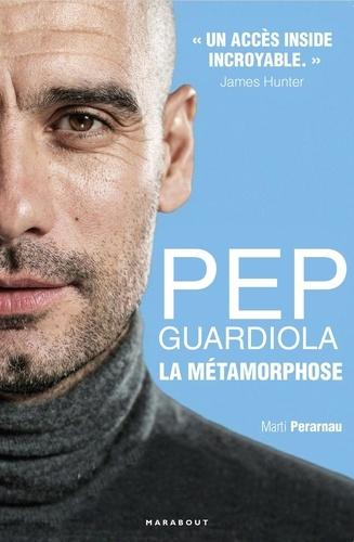 Pep Guardiola. La métamorphose