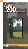 Martial Andrieu - L'Aude en 200 questions.