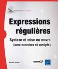 Martial Bornet - Expressions régulières : syntaxe et mise en oeuvre (avec exercices et corrigés).
