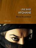 Martial Bouanchaud - Une base Afghane.