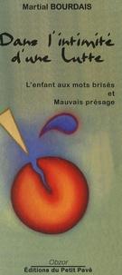 Martial Bourdais - Dans l'intimité d'une lutte.