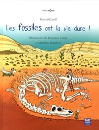 Martial Caroff et Benjamin Lefort - Les fossiles ont la vie dure !.