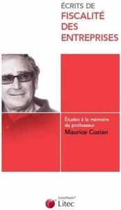Martial Chadefaux et Florence Deboissy - Ecrits de fiscalité des entreprises - Etudes à la mémoire du professeur Maurice Cozian.