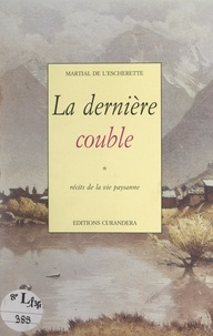 Martial de l'Escherette - La dernière couble.