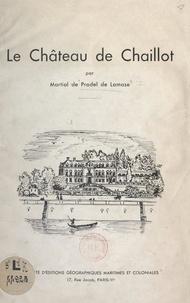 Martial de Pradel de Lamase - Le château de Chaillot.