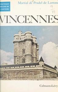 Martial de Pradel de Lamase et  Collectif - Vincennes.