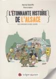 Martial Debriffe et Pierre Adam - L'étonnante histoire de l'Alsace - Des origines à nos jours.