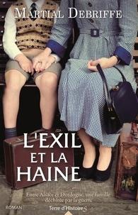 Martial Debriffe - L'exil et la haine.