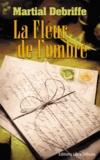Martial Debriffe - La fleur de l'ombre.