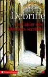 Martial Debriffe - Le Cahier des blessures secrètes.
