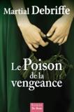 Martial Debriffe - Le Poison de la vengeance.