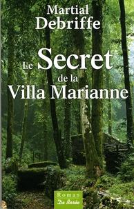 Martial Debriffe - Le secret de la Villa Marianne.
