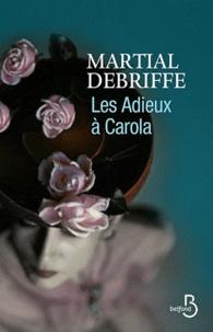 Martial Debriffe - Les adieux à Carola.