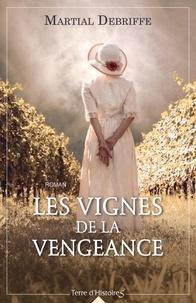Martial Debriffe - Les vignes de la vengeance.