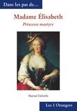 Martial Debriffe - Madame Elisabeth - Princesse martyre.