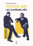 Martial Gerez et Marc Mercier - Propos sur les zappeurs-nés.
