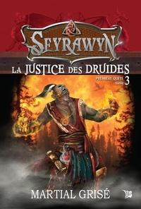 Martial Grisé et Maryse Pepin - Seyrawyn T3: La justice des druides.