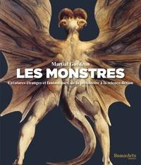 Martial Guédron - Les monstres - Créatures étranges et fantastiques, de la préhistoire à la science-fiction.
