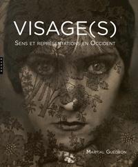 Martial Guédron - Visage(s) - Sens et représentations en Occident.