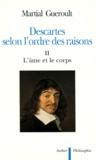 Martial Guéroult - DESCARTES SELON L'ORDRE DES RAISONS. - Tome 2, L'âme et le corps.