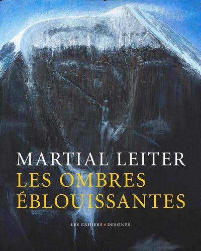 Martial Leiter et Philippe Garnier - Les ombres éblouissantes.