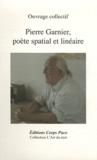 Martial Lengellé et Jean Foucault - Pierre Garnier, poète spatial et linéaire.