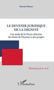 Histoiresdenlire.be Le devenir juridique de la dignité - Une étude de la Charte africaine des droits de l'homme et des peuples Image