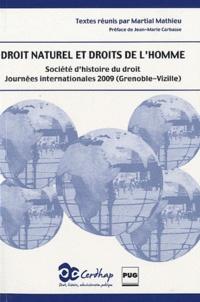 Martial Mathieu - Droit naturel et droits de l'homme - Actes des Journées internationales de la Société d'histoire du droit Grenoble-Vizille, 27-30 mai 2009.