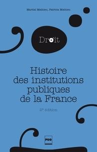 Martial Mathieu - Histoire des institutions publiques de la France - Des origines franques à la Révolution  - 2e édition.