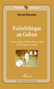 Martial Matoumba - Paléolithique au Gabon - Les technologies lithiques dans la région de la Nyanga (sud-ouest).