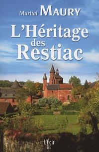Martial Maury - L'héritage des Restiac.