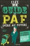 Martial Maury - Le guide du PAF (Père Au Foyer).