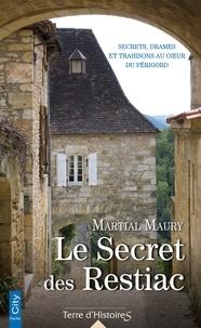 Martial Maury - Le secret des Restiac.