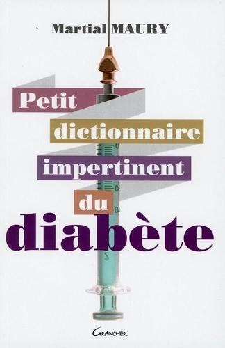 Martial Maury - Petit dictionnaire impertinent du diabète.