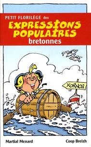 Martial Ménard - Petit florilège des expressions populaires bretonnes.