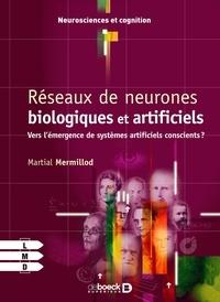 Martial Mermillod - Réseaux de neurones biologiques et artificiels - Vers l'émergence de systèmes artificiels conscients ?.