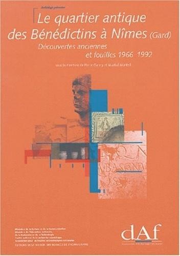 Martial Montiel et Pierre Garmy - Le quartier antique des Bénédictins à Nîmes ( Gard) - Découvertes anciennes et fouilles, 1966-1992.