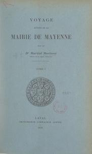 Martial Morisset et Ernest Laurain - Voyage autour de la mairie de Mayenne (1).