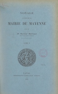 Martial Morisset - Voyage autour de la mairie de Mayenne (2).