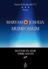 Martial Mutte et Nicolas Mutte - Maryam & Joshua Mumfossum - Retour en Terre Sainte.