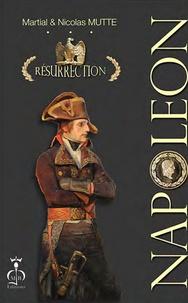 Martial Mutte et Nicolas Mutte - Napoléon, résurrection.