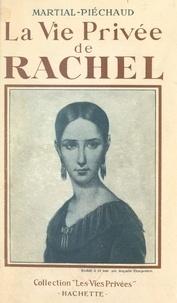 Martial Piéchaud et Francis Ambrière - La vie privée de Rachel.