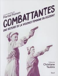 Martial Poirson - Combattantes - Une histoire de la violence féminine en Occident.