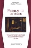 Martial Poirson - Perrault en scène - Transpositions théâtrales de contes merveilleux (1697-1800).