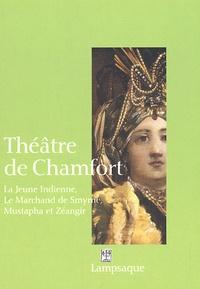Martial Poirson et Jacqueline Razgonnikoff - Théâtre de Chamfort - La Jeune Indienne (1764), Le Marchand de Smyrne (1770), Mustapha et Zéangir (1776).