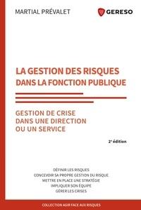 Martial Prévalet - La gestion des risques dans la fonction publique - Application et gestion de crise dans une direction ou un service.