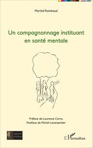 Martial Rambaud - Un compagnonnage institutant en santé mentale.