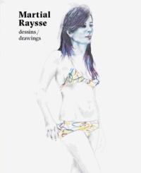 Martial Raysse et Juliette Bertron - Martial Raysse - Dessins.