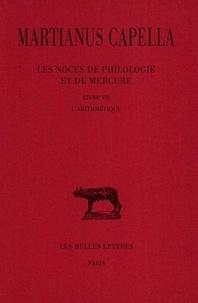 Martianus Capella - Les noces de Philologie et de Mercure - Livre VII, L'arithmétique.